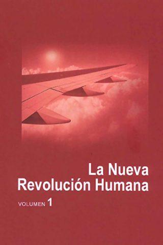 La Nueva Revolución Humana volúmen 1