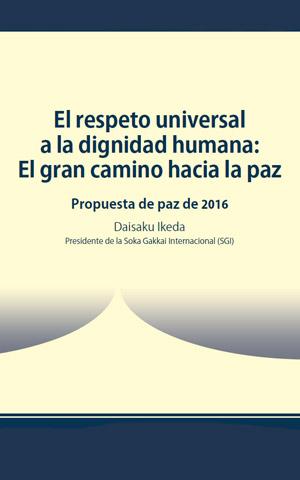 El respeto universal a la dignidad humana: El gran camino hacia la paz