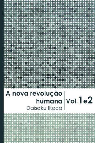 A nova revolução humana · Vol. 1-2 · Portugues