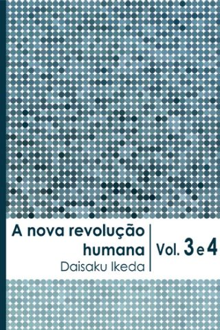 A nova revolução humana · Vol. 3-4 · Portugues